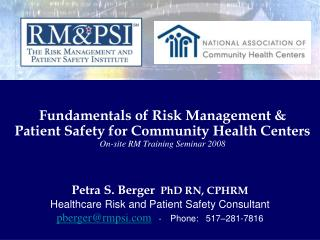 Petra S. Berger   PhD RN, CPHRM Healthcare Risk and Patient Safety Consultant