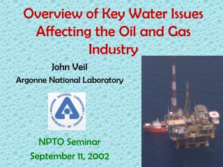 Overview of Key Water Issues Affecting the Oil and Gas Industry