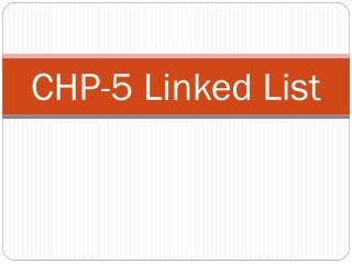CHP-5 Linked List