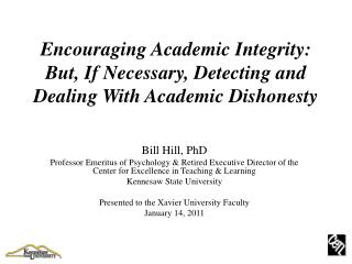 Encouraging Academic Integrity: But, If Necessary, Detecting and Dealing With Academic Dishonesty