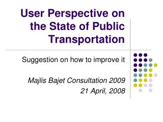 User Perspective on the State of Public Transportation