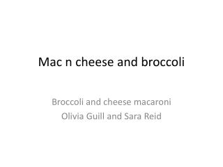 Mac n  cheese and broccoli