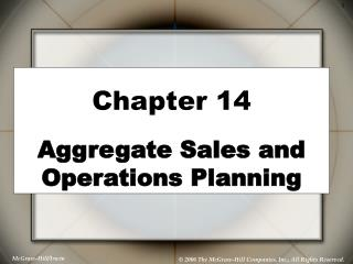 Chapter 14 Aggregate Sales and Operations Planning