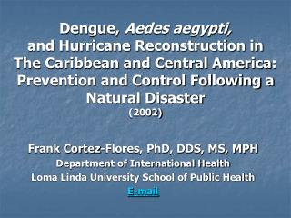 Frank Cortez-Flores, PhD, DDS, MS, MPH Department of International Health Loma Linda University School of Public Health