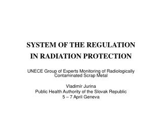 SYSTEM OF THE REGULATION IN RADIATION PROTECTION