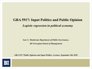 GRA 5917: Input Politics and Public Opinion Logistic regression in political economy
