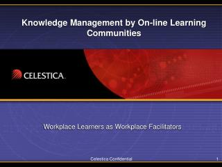 Knowledge Management by On-line Learning Communities