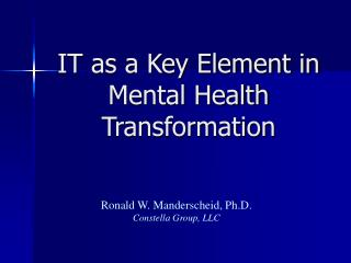 IT as a Key Element in Mental Health Transformation