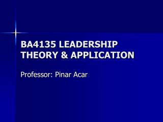 BA4135 LEADERSHIP THEORY & APPLICATION
