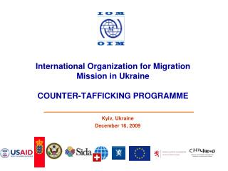 International Organization for Migration Mission in Ukraine COUNTER-TAFFICKING PROGRAMME