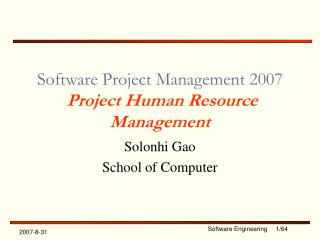 Software Project Management 2007 Project Human Resource Management