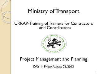 Ministry  of Transport URRAP-Training of Trainers for Contractors and Coordinators