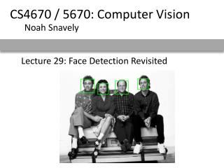 Lecture 29: Face Detection Revisited