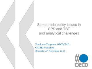 Some trade policy issues in SPS and TBT  and analytical challenges