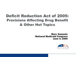 Deficit Reduction Act of 2005: Provisions Affecting Drug Benefit & Other Hot Topics