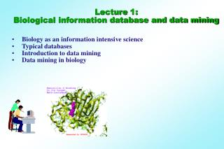 Lecture 1:  Biological information database and data mining