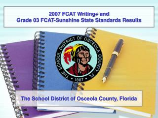 2007 FCAT Writing+ and  Grade 03 FCAT-Sunshine State Standards Results