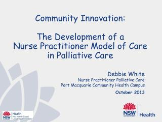 Debbie White Nurse Practitioner Palliative Care Port Macquarie Community Health Campus