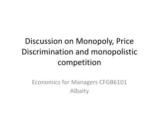 Discussion on Monopoly, Price Discrimination and monopolistic competition