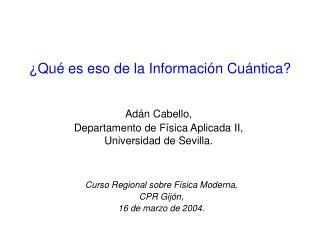 ¿Qué es eso de la Información Cuántica?