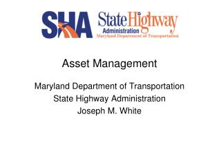 Asset Management Maryland Department of Transportation State Highway Administration