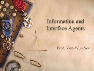 Information and Interface Agents