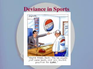 Deviance in Sports