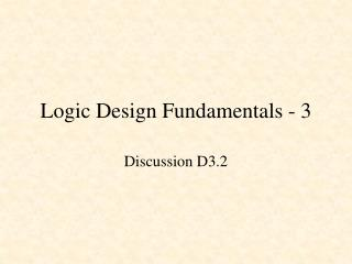 Logic Design Fundamentals - 3