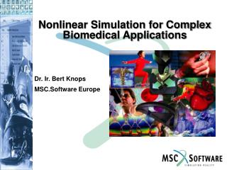 Nonlinear Simulation for Complex Biomedical Applications