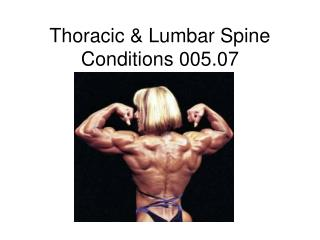 Thoracic & Lumbar Spine Conditions 005.07