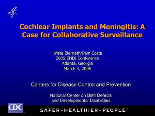 Cochlear Implants and Meningitis: A Case for Collaborative Surveillance