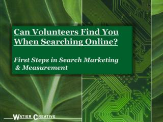 Can Volunteers Find You When Searching Online? First Steps in Search Marketing  & Measurement