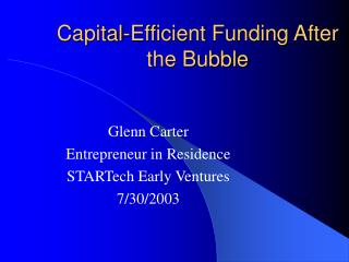 Capital-Efficient Funding After the Bubble