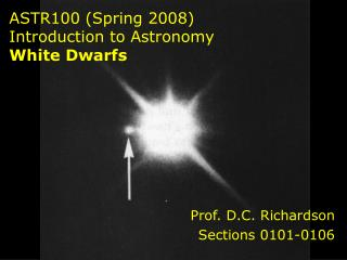 ASTR100 (Spring 2008)  Introduction to Astronomy White Dwarfs