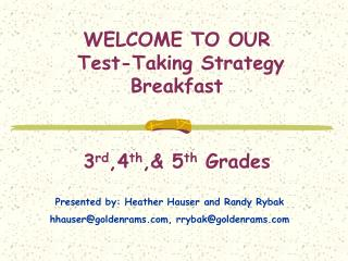 WELCOME TO OUR  Test-Taking Strategy Breakfast