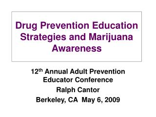 Drug Prevention Education Strategies and Marijuana Awareness