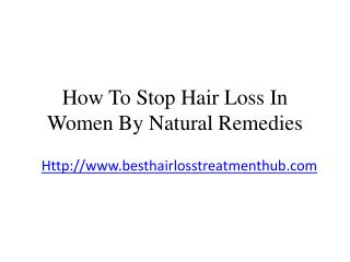 How To Stop Hair Loss In Women By Natural Remedies