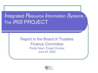 Integrated Resource Information Systems   The IRIS PROJECT
