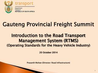 Gauteng Provincial Freight Summit  Introduction to the Road Transport Management System (RTMS)