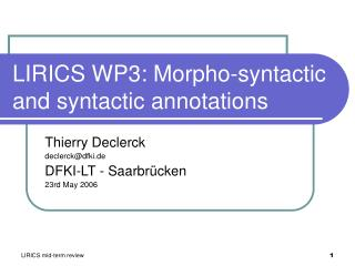LIRICS WP3:  Morpho-syntactic and syntactic annotations