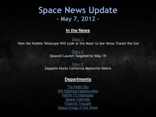 Space News Update - May 7, 2012 -