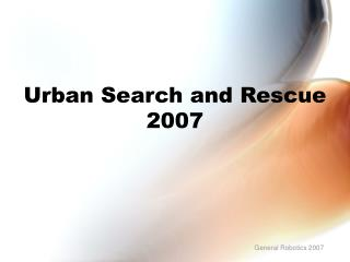 Urban Search and Rescue 2007
