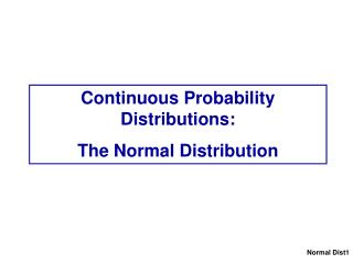 Continuous Probability Distributions: The Normal Distribution