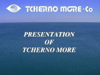PRESENTATION OF TCHERNO MORE