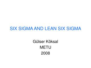 SIX SIGMA AND LEAN SIX SIGMA