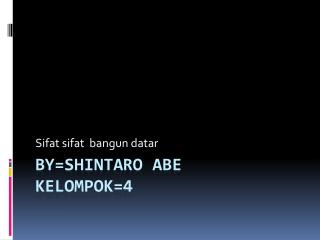 By=shintaro abe  kelompok=4