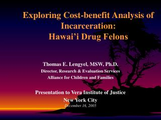 Exploring Cost-benefit Analysis of Incarceration: Hawai'i Drug Felons