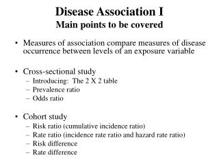 Disease Association I Main points to be covered