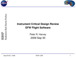 Instrument Critical Design Review EFW Flight Software Peter R. Harvey 2009 Sep 30