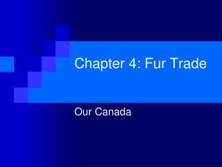 Chapter 4: Fur Trade